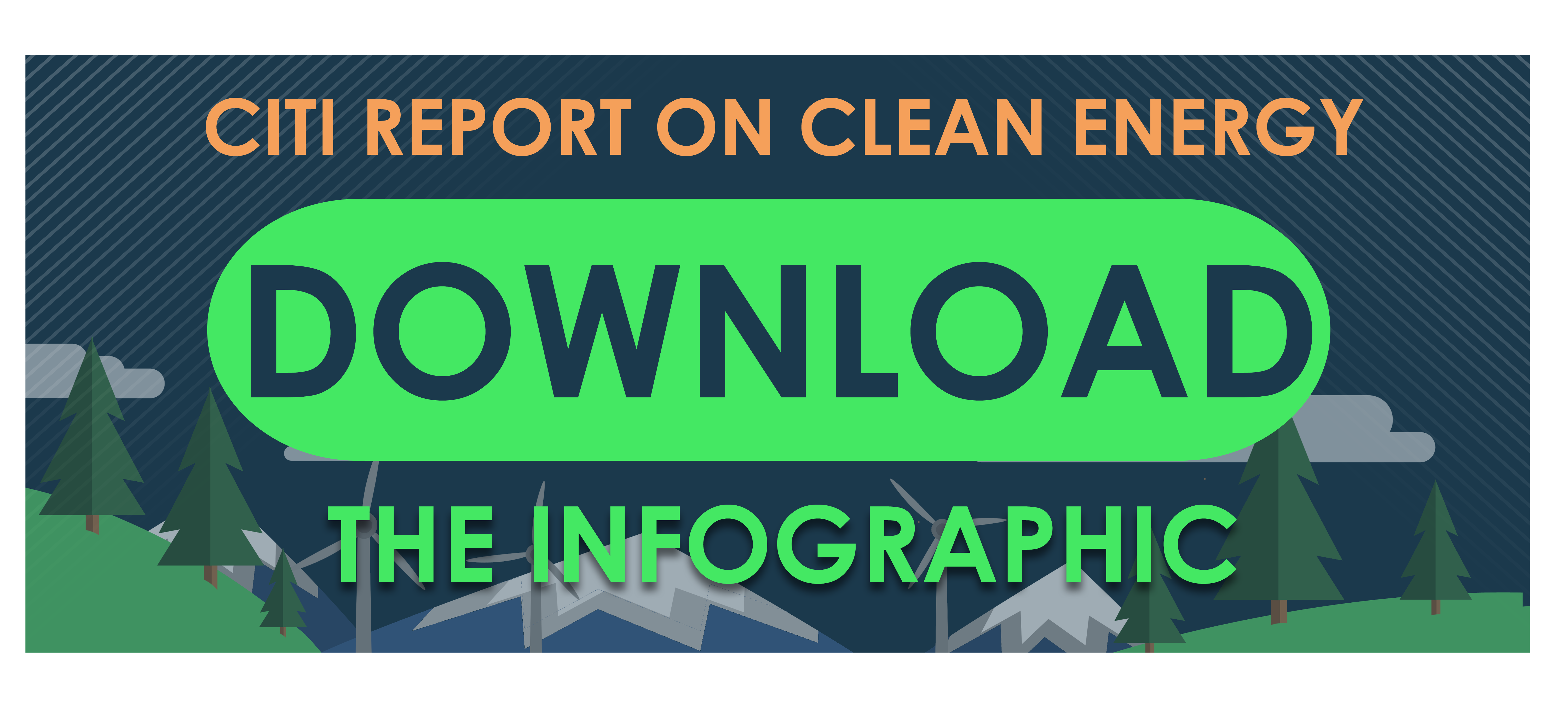 Get the Citi Report on Clean Energy Infographic.